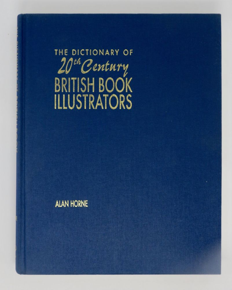 The Dictionary of 20th Century British Books and Illustrations by Alan Horne